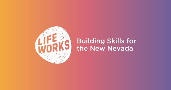 Lifeworks building skills for the new nevada