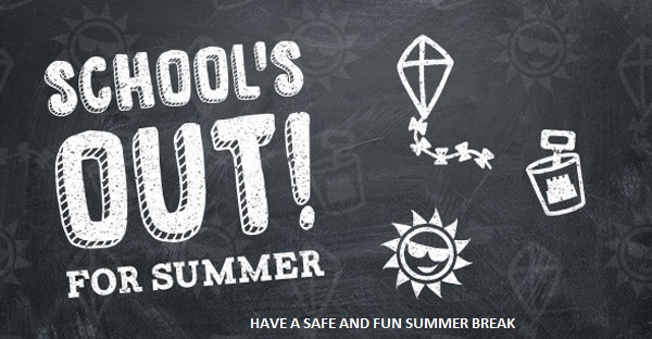 school's out for summer have a save and fun summer break