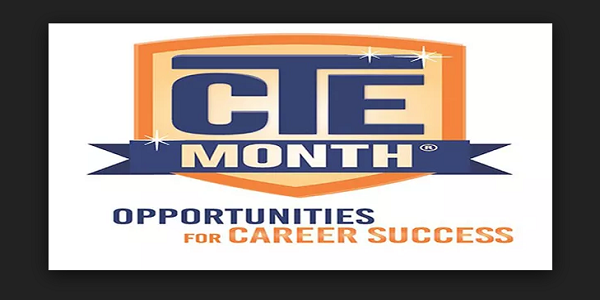 CTE Month in blue on orange background- Opportunities for Career Success below
