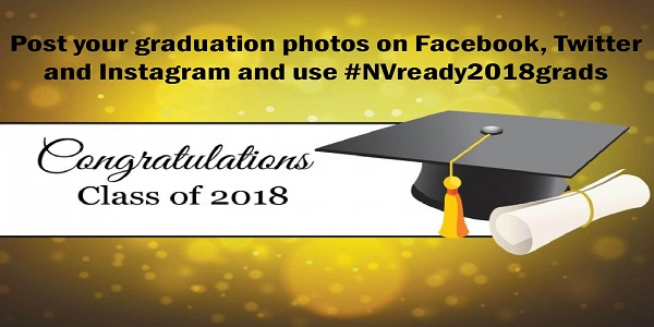 Congratulations Class of 2018 post your graduation photos on Facebook, Twitter and Instagram and use #NVready2018grads