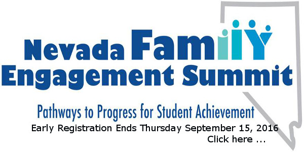 Nevada Family Engagement Summit in dark blue, Pathways to progress for Student Achievement, in black Early Registration ends Thursday September 15, 2016 click here on white background
